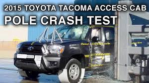 2015 Toyota Tacoma Access Cab Crash Test (Side Pole Crash) - YouTube