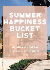 Out Of The Kitchen Summer Happiness Bucket List 2017 Jessica In