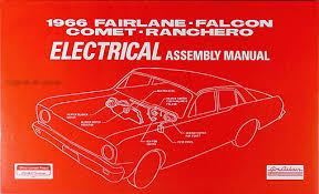 ford fairlane wiring diagram manual reprint 1966 electrical assembly manual fairlane falcon ranchero comet caliente cyclone