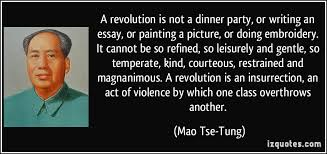 a revolution is not a dinner party or writing an essay or  a revolution is not a dinner party or writing an essay or painting a
