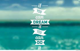 You can dream it quote wallpaper hd ...