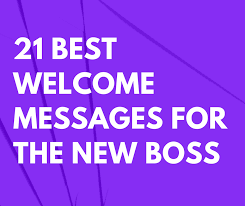 Welcome Purple 21 Best Welcome Messages For The New Boss Futureofworking Com