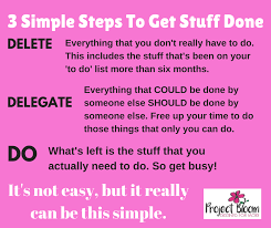3 Simple Steps To Get Stuff Done - Project Bloom