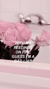 Image result for if my feelings on fire then I'm a bad liar selena gomez  tumblr