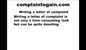 writing a complaint letter writing a complaint letter