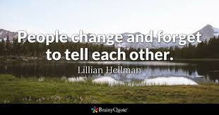 Friends Change Quotes Classy People Change Quotes BrainyQuote