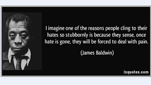I Imagine One Of The Reasons People Cling To Their Hates So
