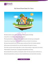 Everybody has in mind an ideal house and an ideal home. My Dream House Essay
