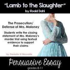 best lamb to the slaughter images lambs high  lamb to the slaughter persuasive essay the prosecution defense of mrs maloney