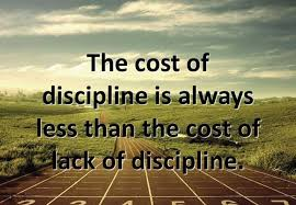 Discipline Quotes New Discipline Quotes The Cost Of Discipline Is Always Less Than The