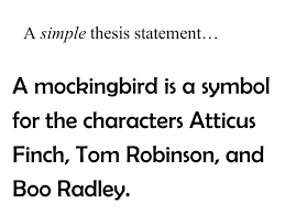 to write a mockingbird essay topic sentence simply state what a mockingbird is a symbol for the characters atticus finch tom robinson and boo radley