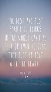 tumblr wallpapers vintage quotes for iphone. The Best And Most Beautiful Things In World Be Seen Or Even Touched They Must Felt With Heart Tumblr Wallpapers Vintage Quotes For Iphone