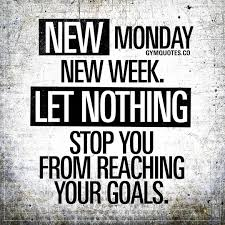 Monday Motivation New Monday New Week Let Nothing Stop You From