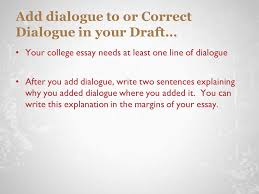do now look over sample college essays which essay has the most add dialogue to or correct dialogue in your draft your college essay needs at least