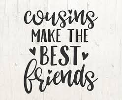Cousins Quotes Best Ever Quotes For Cousins Love Stunning Best Cousins Quote