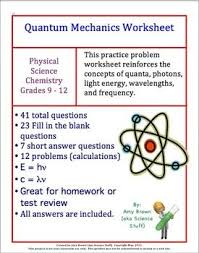 Answer key to physics review book1.pdf, 5042.613 kb; Quantum Mechanics Worksheet Review Quantum Mechanics Nanotechnology Physical Science High School