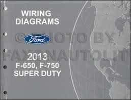 ford f and f super duty truck wiring diagram manual 2013 ford f 650 and f 750 super duty truck wiring diagram manual original