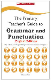 Grammar Punctuation The Primary Teachers Guide To Grammar And Punctuation Digital Download Edition