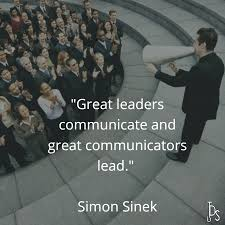 Great Leaders Communicate And Great Communicators Lead Quote
