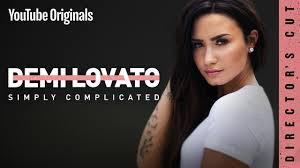 Demi Lovato: Simply Complicated - Director's Cut - YouTube