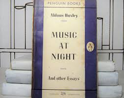 aldous huxley authors series by ryan sheffield music at night by aldous huxley vintage penguin essays