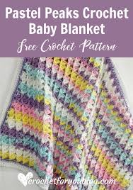 Free Crochet Patterns For Baby Blankets Impressive Pastel Peaks Crochet Baby Blanket Free Pattern Crochet For You