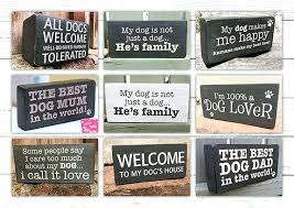 in time we hope to have handmade wooden dog signs suitable as gifts for every occasion dog signs