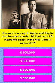 This insurance protects the holder from having to pay the full sum of an indemnity, even if. How Much Money Do Walter And Phyllis Trivia Answers Quizzclub
