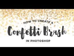 Confetti Brush Photoshop How To Create A Confetti Brush In Photoshop Youtube