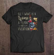 All I Want Is A Wine A Tattoo And A Vacation