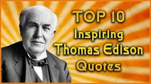 Famous Quotes By Edison Top 24 Thomas Alva Edison Quotes in hindi Inspirational Quotes 9