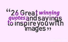 Winning Quotes Enchanting 48 Great Winning Quotes And Sayings To Inspire You With Images Quotes