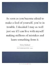 Making A Fool Of Yourself Quotes Best of Fool Quotes Fool Sayings Fool Picture Quotes Page 24