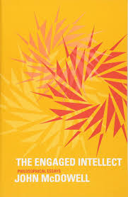 the engaged intellect philosophical essays john mcdowell the engaged intellect philosophical essays john mcdowell 9780674725799 com books