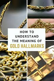 Gold Hallmark Chart How To Understand The Meaning Of Gold Hallmarks Jewelry