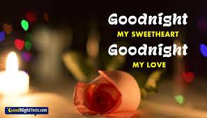 good night my sweetheart good night my love good night texts for sweetheart