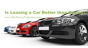 Buy Lease Car Is Leasing A Car Better Than Buying The Money Professors