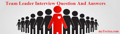 interview questions team leader team leader interview questions and answers mytectra com