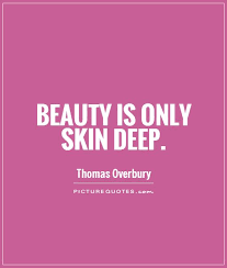Deep Beauty Quotes Best Of Beauty Is Only Skin Deep Beauty Quotes On PictureQuotes