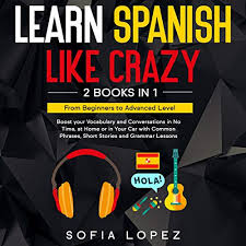 Learn Spanish like Crazy: 2 Books in 1 by Sofia Lopez | Audiobook |  Audible.com