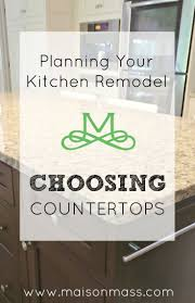 Planning Your Kitchen Remodel Choosing Countertops  Maison Mass - Planning a kitchen remodel
