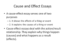cause and effect essay cause and effect essays a cause effect  cause and effect essays a cause effect essay serves one of two purposes