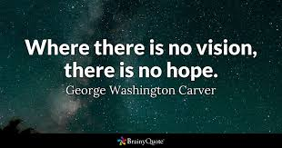 Quotes Of Hope Unique Where There Is No Vision There Is No Hope George Washington