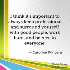 Professional Quotes Delectable I Think It's Important To Always Keep Professional And Surround