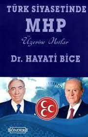 Hayati Bice - TÜRK SİYASETİNDE MHP Üzerine Notlar by arif an - issuu