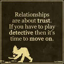 Relationships Are About Trust If You To Play Detective Then It's Cool Spirit Science Quotes