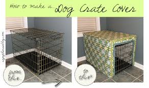 How to make a dog crate Table Before And After Photos On The Left Large Dog Crate On The Enjoy The View How To Make Dog Crate Cover Waverize It enjoy The View
