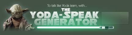 Learn To Talk Like Yoda With The Yoda Speak Generator