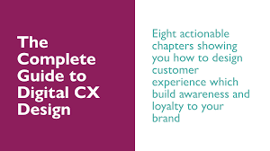 Cx Design The Complete Guide To Digital Customer Experience