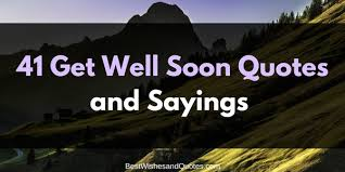 Get Well Quotes Simple Kind And Sincere Get Well Soon Quotes And Sayings